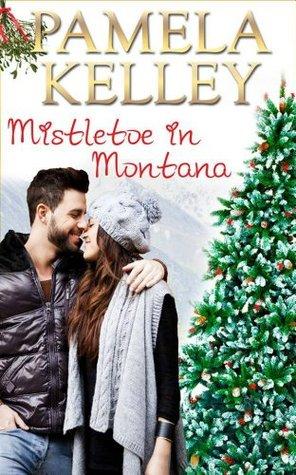 Mistletoe in Montana (Montana Sweet Western Romance, #2)  by  Pamela M. Kelley