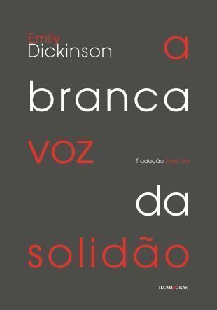 A Branca Voz da Solidão  by  Emily Dickinson