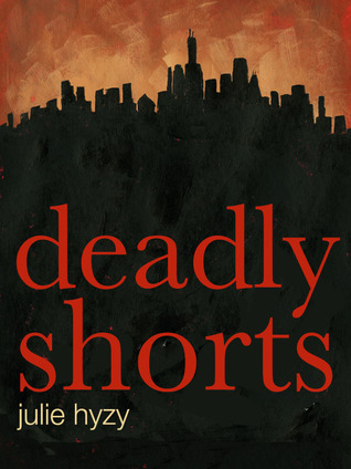 Deadly Shorts Julie Hyzy