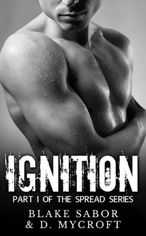 Ignition: Part I of The Spread Series  by  Blake Sabor