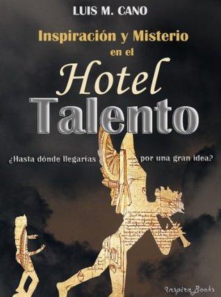 Inspiración y Misterio en el Hotel Talento Luis Maria Cano