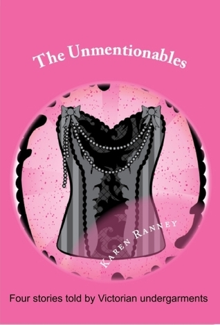 The Unmentionables Karen Ranney