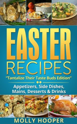 EASTER RECIPES: Tantalize Their Taste Buds Molly Hooper