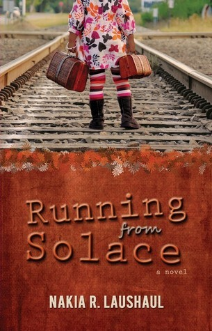 Running From Solace Nakia R. Laushaul