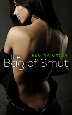 The Bag of Smut Regina Green