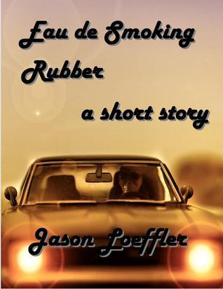Eau de Smoking Rubber  by  Jason Loeffler