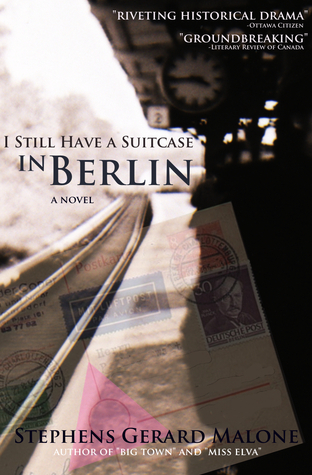 I Still Have A Suitcase in Berlin  by  Stephens Gerard Malone