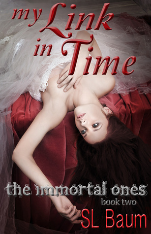 My Link in Time (The Immortal Ones - Book Two)  by  S.L. Baum
