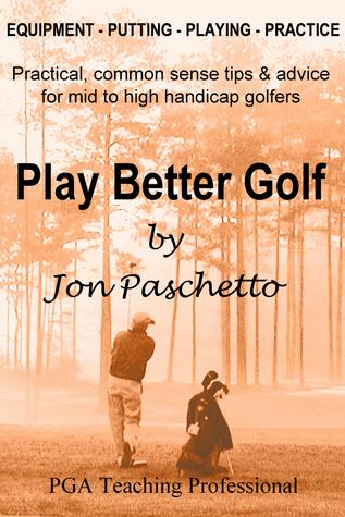 Play Better Golf Jon Paschetto