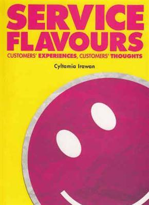 Service Flavours: Customers Experiences, Customers Thoughts  by  Cyltamia Irawan