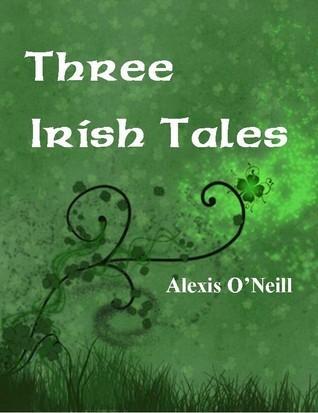 Three Irish Tales  by  Alexis ONeill