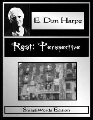 Rest: Perspective  by  E. Don Harpe