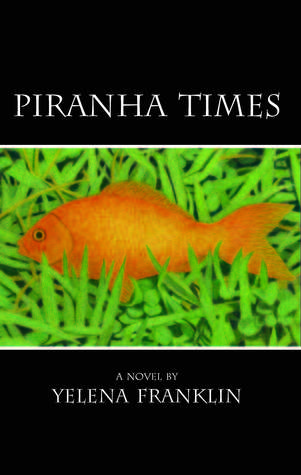 Piranha Times  by  yelena franklin