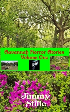 Savannah Horror Stories: Volume One Jimmy Stille