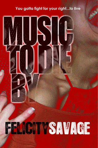 Music to Die By Felicity Savage