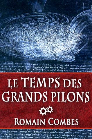 Le Temps des Grands Pilons (TechLords - Les Seigneurs Tech - Vol. 3)  by  Romain Combes