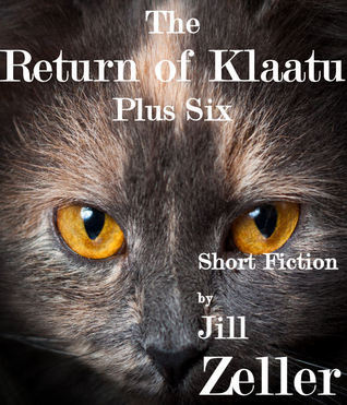 The Return of Klaatu Plus Six Jill Zeller