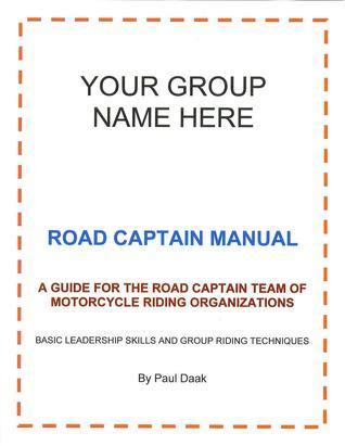 Road Captain Manual  by  Paul Daak