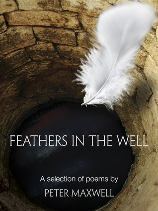Feathers in the Well Peter Maxwell