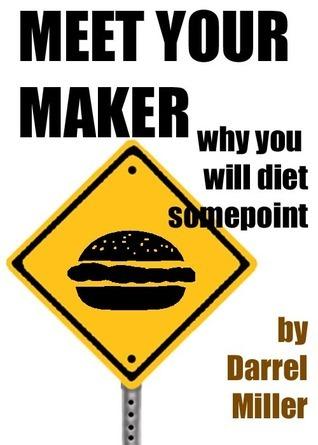 Meat Your Maker Darrel Miller