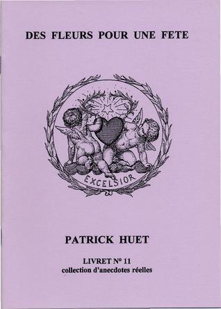 Des Fleurs Pour Une fête  by  Patrick Huet
