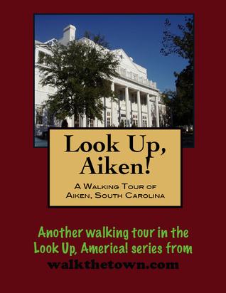 A Walking Tour of Aiken, South Carolina  by  Doug Gelbert