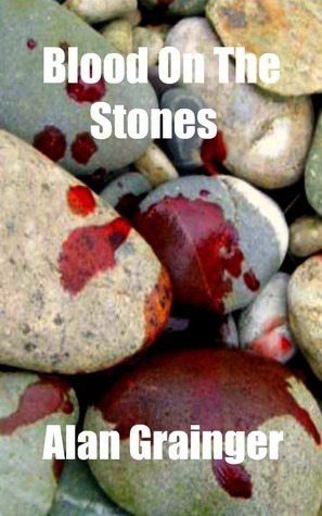 Blood On The Stones  by  Alan Grainger