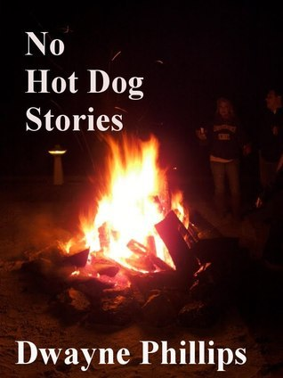 No Hot Dog Stories  by  Dwayne Phillips