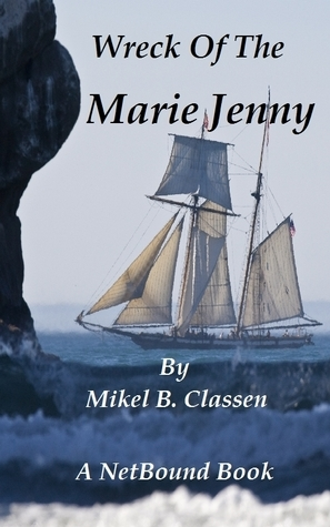 Wreck of the Marie Jenny  by  Mikel Classen
