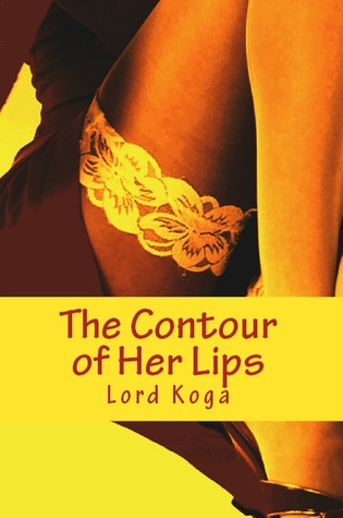 The Contour of her Lips  by  Lord Koga