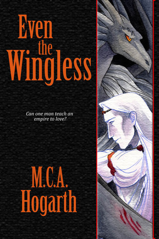 Even the Wingless  by  M.C.A. Hogarth