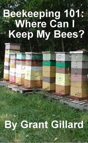 Beekeeping 101: Where Can I Keep My Bees?  by  Grant Gillard