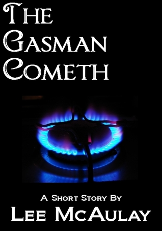 The Gasman Cometh  by  Lee McAulay