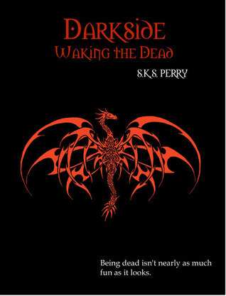 Darkside: Waking the Dead S.K.S. Perry