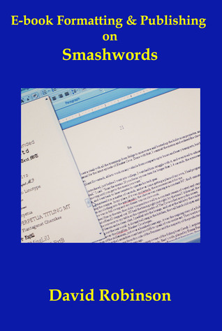 E-book Formatting & Publishing on Smashwords David Robinson