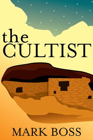 The Cultist: A Novel Mark Boss