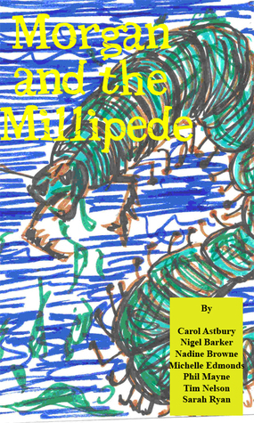 Morgan and the Millipede  by  Write-a-Book-in-a-Day