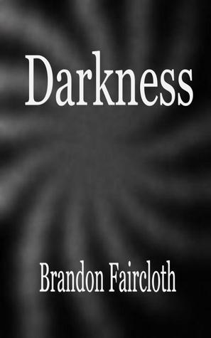Darkness: A Novel of Horror Brandon Faircloth