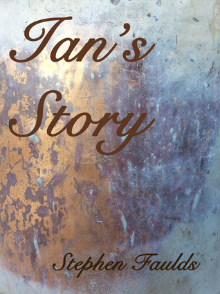 Ians Story  by  Stephen Faulds