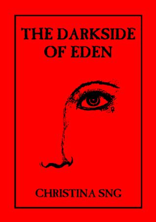 The Darkside of Eden Christina Sng