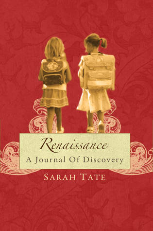 Renaissance: A Journal of Discovery Sarah Tate
