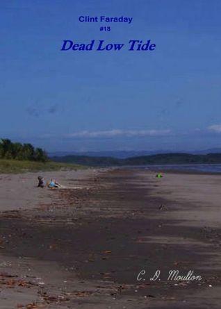 Dead Low Tide C.D. Moulton