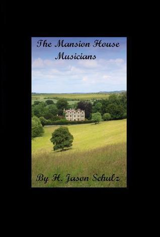 The Mansion House Musicians  by  H. Jason Schulz