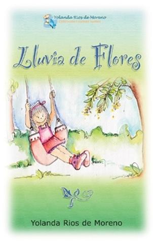Lluvia de Flores Yolanda Ríos de Moreno