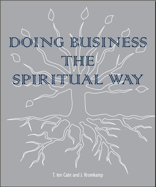 Doing Business the Spiritual way Timo ten Cate