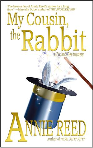 My Cousin, the Rabbit [a Diz and Dee mystery]  by  Annie Reed