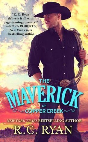 The Maverick of Copper Creek (Copper Creek Cowboys, #1)  by  R.C. Ryan