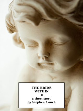 The Bride Within Stephen Couch