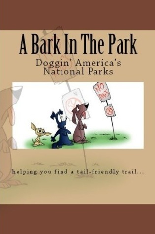 A Bark In The Park-The Best National Parks For Your Dog Doug Gelbert