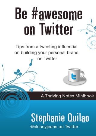 Be #awesome on Twitter  by  Stephanie Quilao